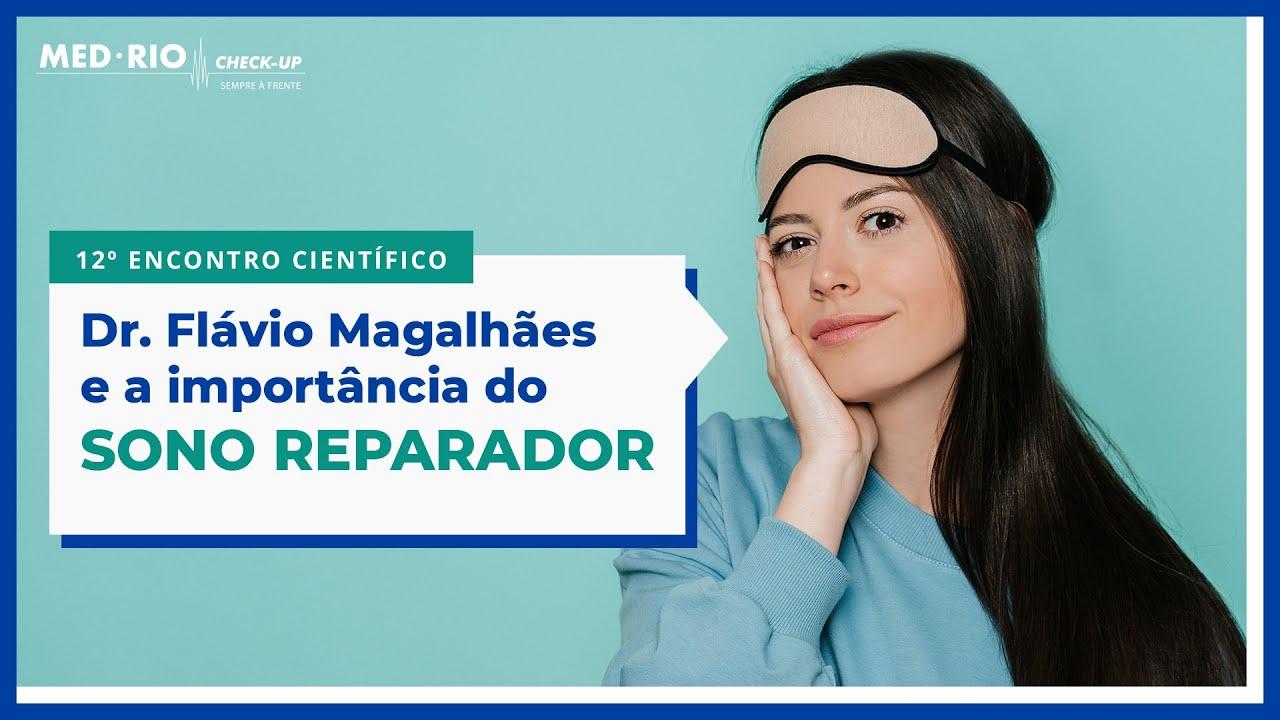 12º Encontro Científico | Dr. Flávio Magalhães e a Importância do sono reparador